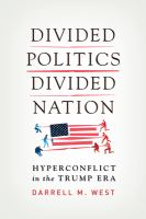 Divided politics, divided nation : hyperconflict in the Trump era