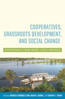 Cooperatives, grassroots development, and social change : experiences from rural Latin America