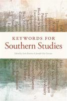 Keywords for Southern studies / edited by Scott Romine & Jennifer Rae Greeson.