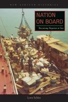 Nation on board : becoming Nigerian at sea / Lynn Schler.
