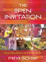 Open invitation : activist video, Mexico, and the politics of affect