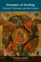 Dynamis of healing : patristic theology and the psyche First edition.