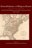 Disestablishment and religious dissent : church-state relations in the new American states, 1776-1833
