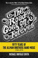 Road goes on forever : fifty years of the Allman Brothers Band music