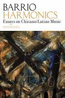 Barrio harmonics : essays on Chicano/Latino music