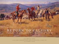 Return to Calgary : Charles M. Russell and the 1919 Victory Stampede