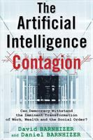 Artificial intelligence contagion : can democracy withstand the imminent transformation of work, wealth and the social order?