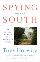 Spying on the South : an odyssey across the American divide / Tony Horwitz.