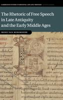 Rhetoric of free speech in late antiquity and the early Middle Ages
