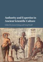 Authority and expertise in ancient scientific culture / edited by Jason König and Greg Woolf.