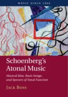 Schoenberg's atonal music : musical idea, basic image, and specters of tonal function