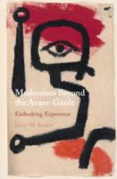 Modernism beyond the avant-garde : embodying experience