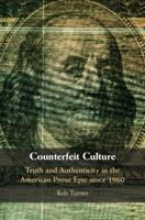 Counterfeit culture : truth and authenticity in the American prose epic since 1960
