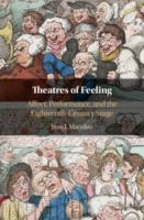 Theatres of feeling : affect, performance, and the eighteenth-century stage