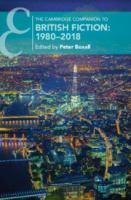 Cambridge companion to British fiction : 1980-2018