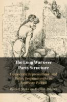 Long war over party structure : democratic representation and policy responsiveness in American politics