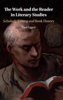 Work and the reader in literary studies : scholarly editing and book history