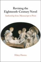 Revising the eighteenth-century novel : authorship from manuscript to print