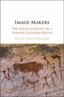 Image makers : the social context of a hunter-gatherer ritual