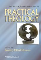 Wiley Blackwell companion to practical theology / edited by Bonnie J. Miller-McLemore.