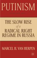Putinism : the slow rise of a radical right regime in Russia / Marcel H. Van Herpen, director, The Cicero Foundation, the Netherlands.