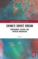 China's Soviet dream : propaganda, culture, and popular imagination