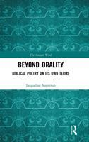 Beyond orality : biblical poetry on its own terms / Jacqueline Vayntrub.