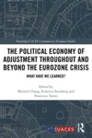 Political economy of adjustment throughout and beyond the Eurozone crisis : what have we learned?