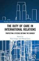 Duty of care in international relations : protecting citizens beyond the border