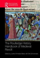 Routledge history handbook of medieval revolt / edited by Justine Firnhaber-Baker with Dirk Schoenaers.
