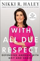 With all due respect : defending America with grit and grace First edition.