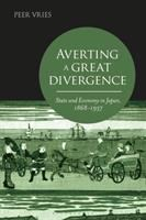 Averting a great divergence : state and economy in Japan, 1868-1937