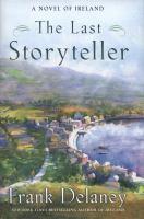 Last storyteller : a novel / Frank Delaney.