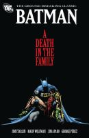Batman : a death in the family / writers, Jim Starlin, Marv Wolfman ; layouts and co-plotter, George Pérez ; pencillers, Jim Aparo, Tom Grummett ; inkers, Mike DeCarlo, Bob McLeod ; original series covers, Mike Mignola and George Pérez.