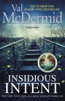 Insidious intent : a Tony Hill and Carol Jordan novel / Val McDermid.