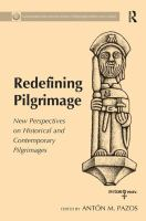 Redefining pilgrimage : new perspectives on historical and contemporary pilgrimages / edited by Antón M. Pazos.