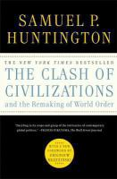 Clash of civilizations and the remaking of world order Simon & Schuster hardcover ed.