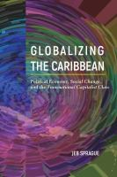 Globalizing the Caribbean : political economy, social change, and the transnational capitalist class