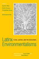 Latinx environmentalisms : place, justice, and the decolonial