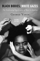 Black bodies, white gazes : the continuing significance of race in America Second edition.