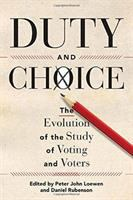 Duty and choice : the evolution of the study of voting and voters