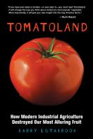 Tomatoland : how modern industrial agriculture destroyed our most alluring fruit / Barry Estabrook.
