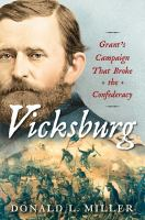 Vicksburg : Grant's campaign that broke the Confederacy First Simon & Schuster hardcover edition.
