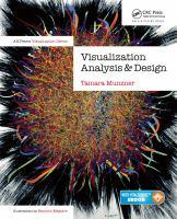 Visualization analysis and design / Tamara Munzner, Department of Computer Science, University of British Columbia.