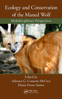 Ecology and conservation of the maned wolf : multidisciplinary perspectives / edited by Adriana G. Consorte-McCrea, Eliana Ferraz Santos.