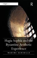 Hagia Sophia and the Byzantine aesthetic experience / Nadine Schibille.