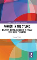 Women in the studio : creativity, control and gender in popular music production