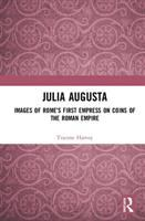 Julia Augusta : images of Rome's first empress on the coins of the Roman Empire