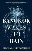 Bangkok wakes to rain : a novel
