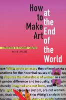 How to make art at the end of the world : a manifesto for research-creation